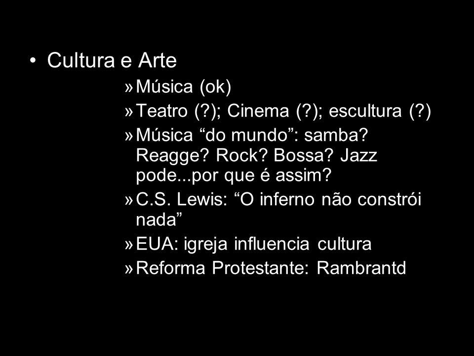 Cultura e Arte Música (ok) Teatro ( ); Cinema ( ); escultura ( )