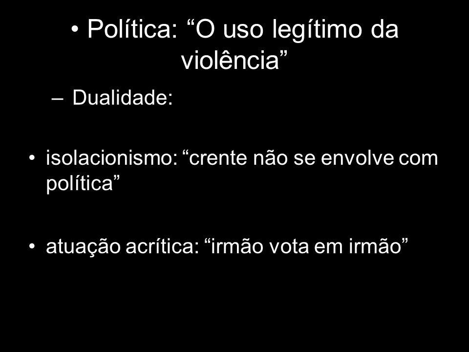 Política: O uso legítimo da violência