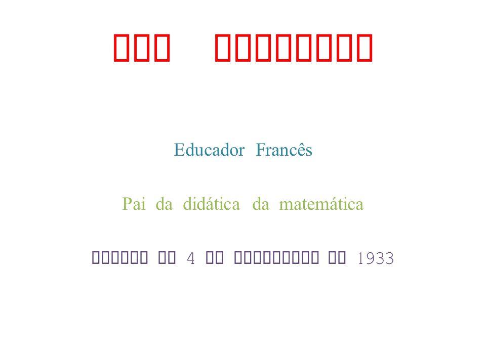 Guy Brosseau Educador Francês Pai da didática da matemática