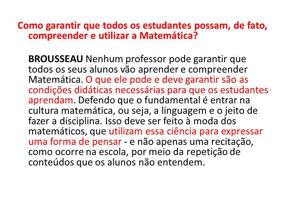 Como garantir que todos os estudantes possam, de fato, compreender e utilizar a Matemática.