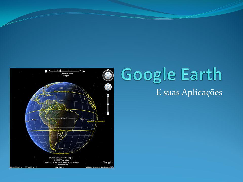 Google Earth E suas Aplicações