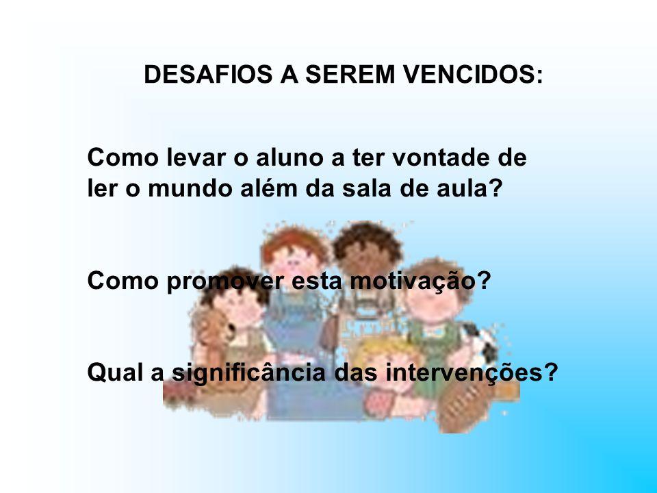 DESAFIOS A SEREM VENCIDOS: