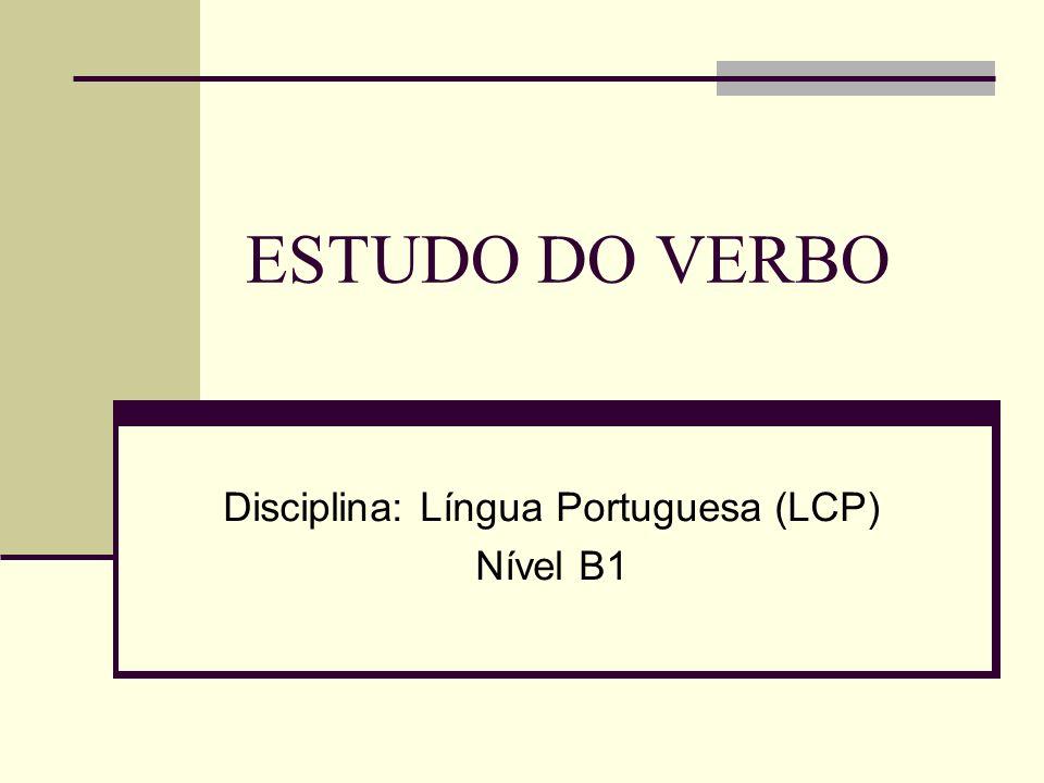 Disciplina: Língua Portuguesa (LCP) Nível B1