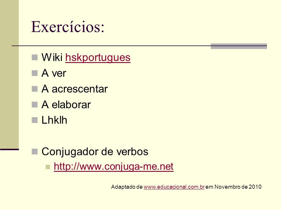 Exercícios: Wiki hskportugues A ver A acrescentar A elaborar Lhklh
