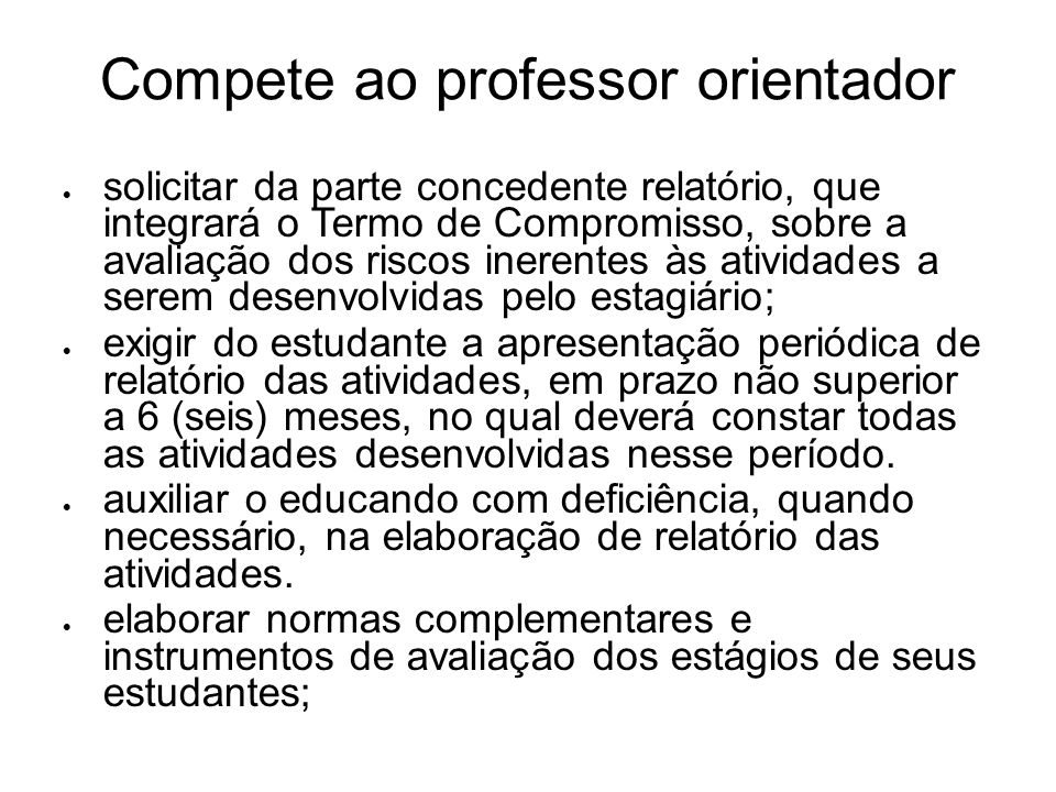 Compete ao professor orientador