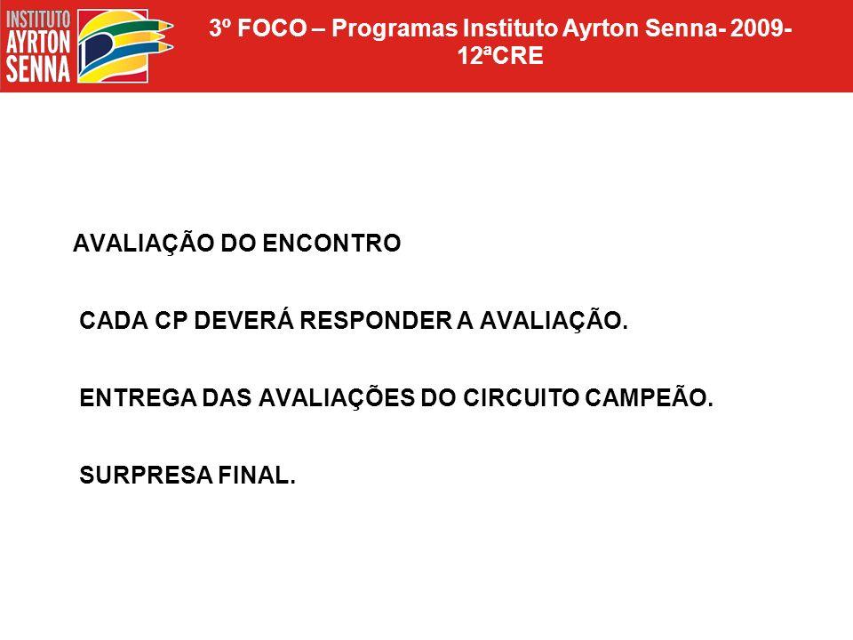 3º FOCO – Programas Instituto Ayrton Senna- 2009-12ªCRE