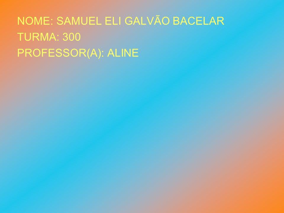 NOME: SAMUEL ELI GALVÃO BACELAR