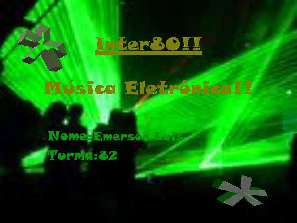 Inter80!! Música Eletrônica!!