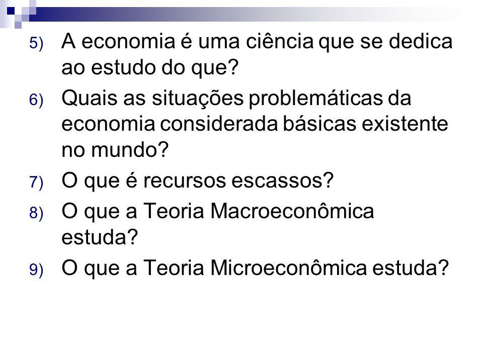 A economia é uma ciência que se dedica ao estudo do que