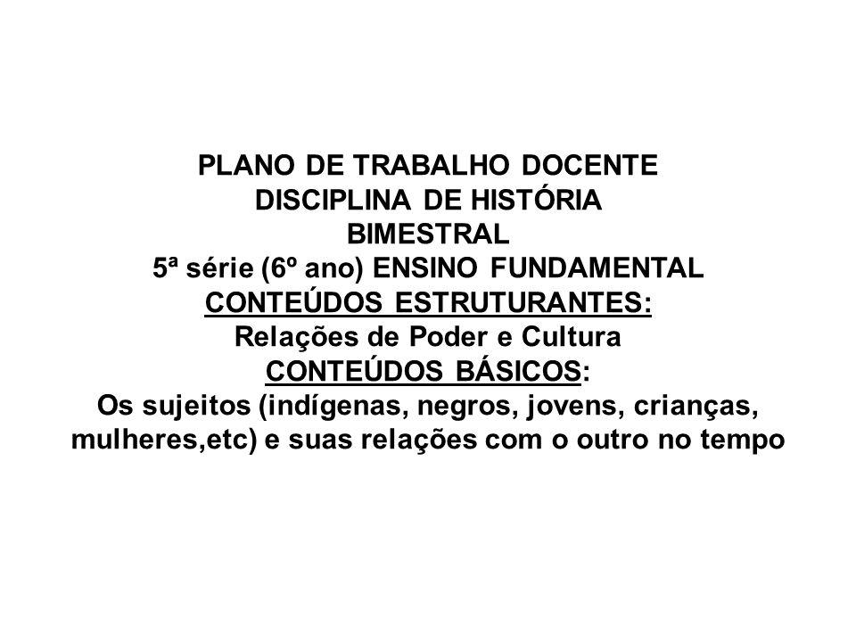 PLANO DE TRABALHO DOCENTE DISCIPLINA DE HISTÓRIA BIMESTRAL