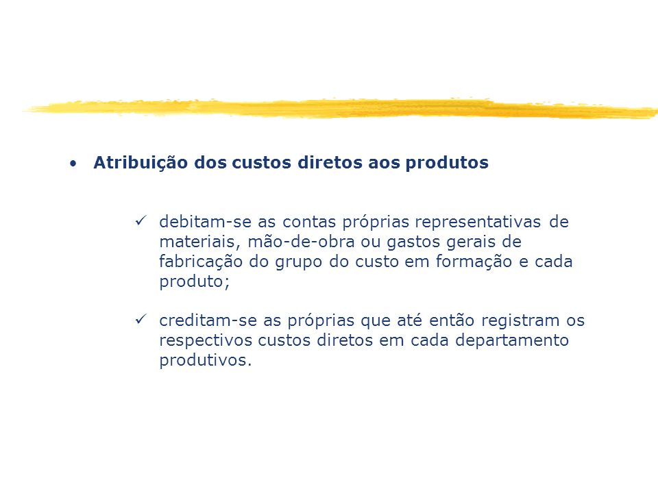 Atribuição dos custos diretos aos produtos