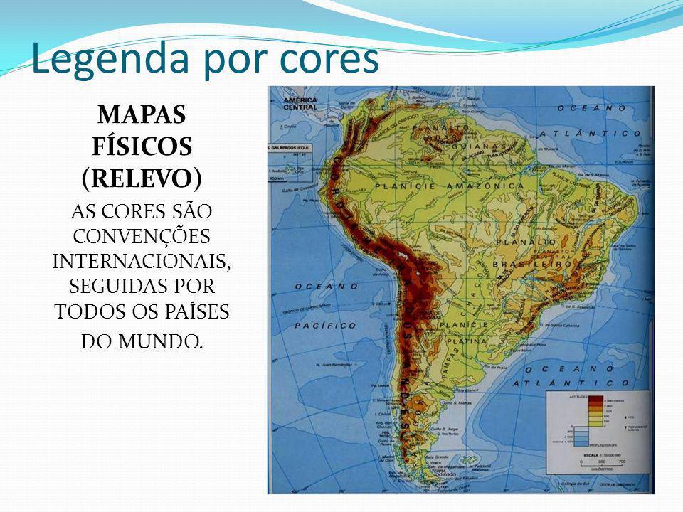 Legenda por cores MAPAS FÍSICOS (RELEVO) AS CORES SÃO CONVENÇÕES INTERNACIONAIS, SEGUIDAS POR TODOS OS PAÍSES DO MUNDO.