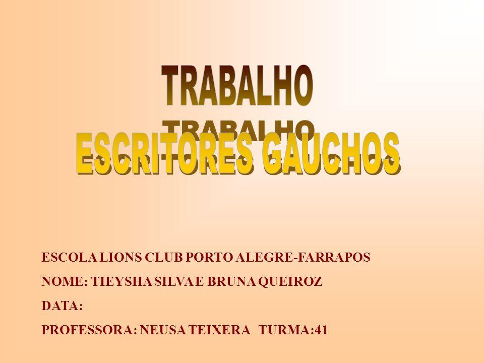 TRABALHO ESCRITORES GAUCHOS ESCOLA LIONS CLUB PORTO ALEGRE-FARRAPOS