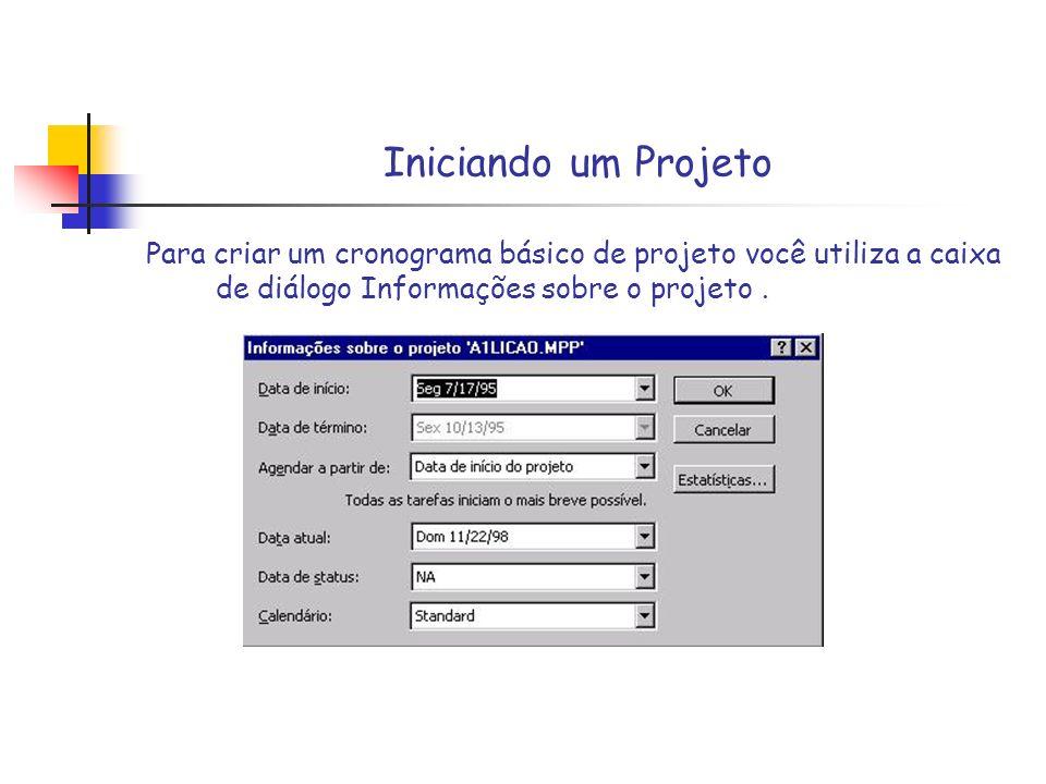 Iniciando um ProjetoPara criar um cronograma básico de projeto você utiliza a caixa de diálogo Informações sobre o projeto .