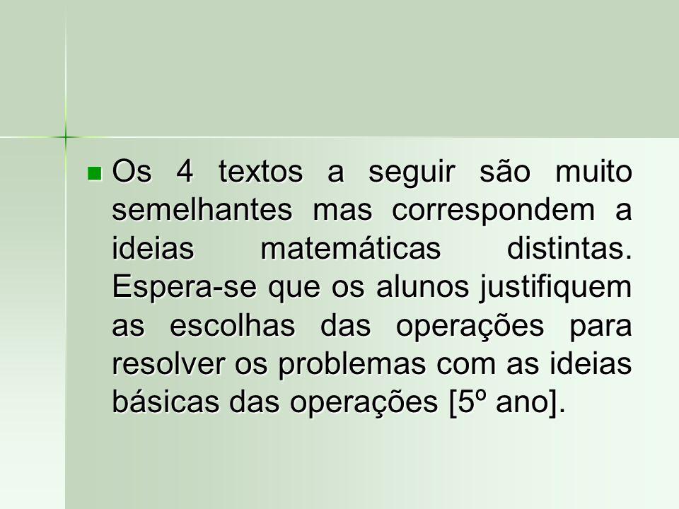 Os 4 textos a seguir são muito semelhantes mas correspondem a ideias matemáticas distintas.