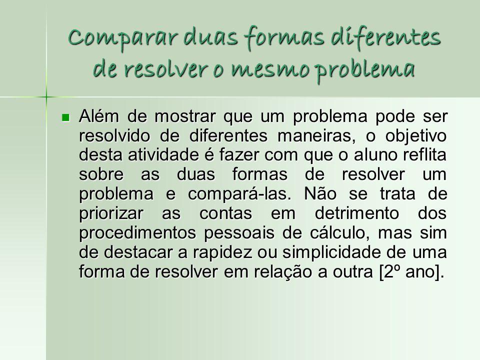 Comparar duas formas diferentes de resolver o mesmo problema