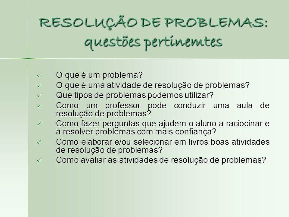 RESOLUÇÃO DE PROBLEMAS: questões pertinemtes