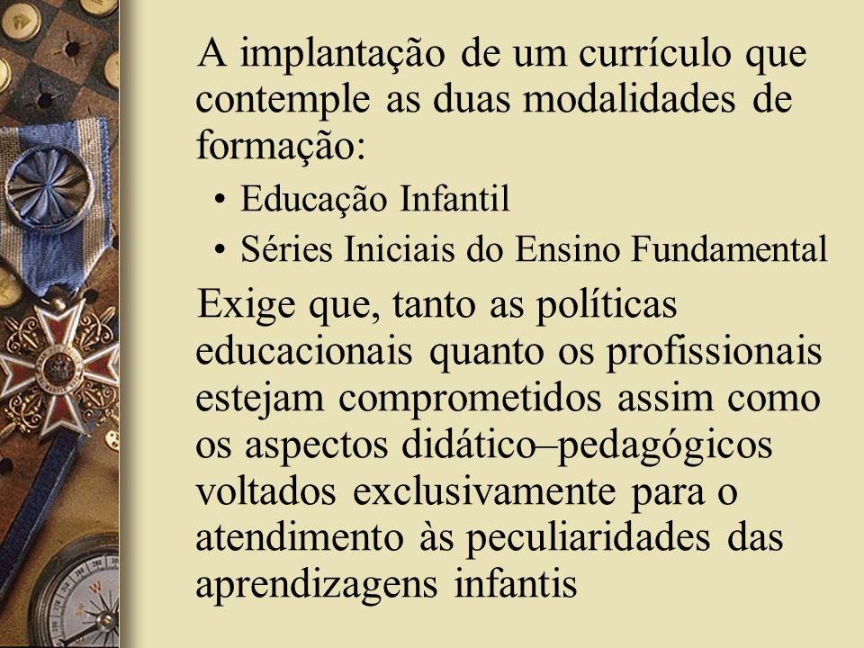 A implantação de um currículo que contemple as duas modalidades de formação: