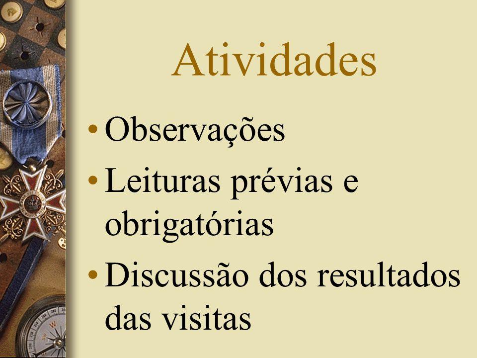 Atividades Observações Leituras prévias e obrigatórias