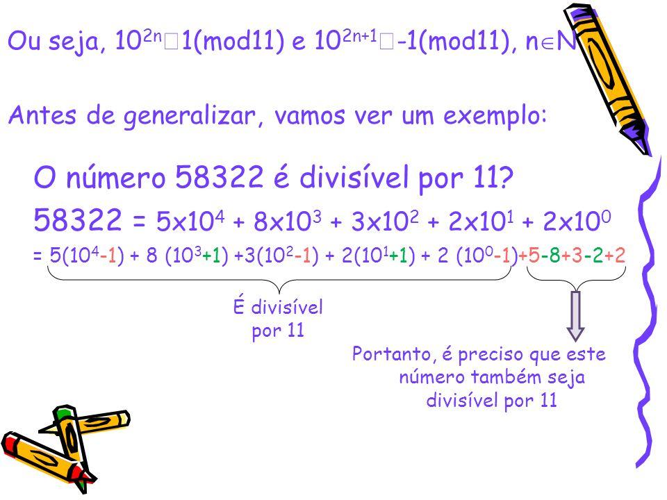 Portanto, é preciso que este número também seja divisível por 11