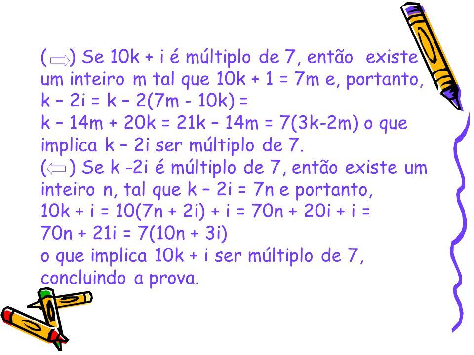 ( ) Se 10k + i é múltiplo de 7, então existe