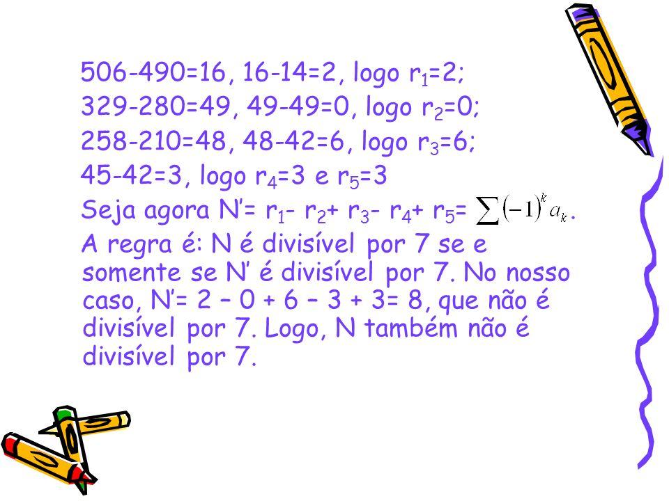 506-490=16, 16-14=2, logo r1=2; 329-280=49, 49-49=0, logo r2=0; 258-210=48, 48-42=6, logo r3=6; 45-42=3, logo r4=3 e r5=3.