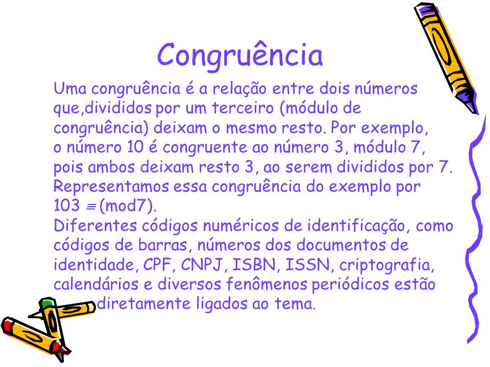 Congruência Uma congruência é a relação entre dois números