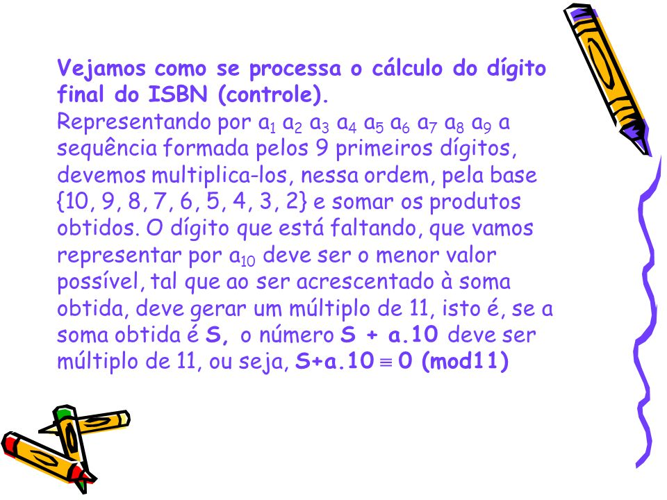 Vejamos como se processa o cálculo do dígito