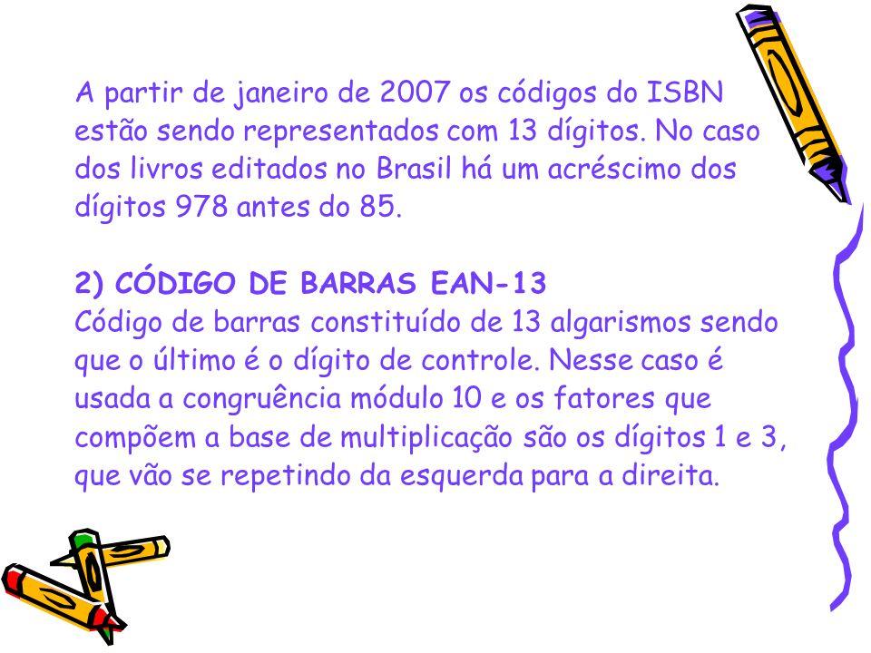 A partir de janeiro de 2007 os códigos do ISBN
