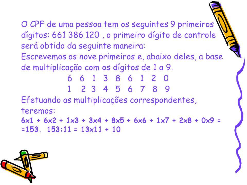 O CPF de uma pessoa tem os seguintes 9 primeiros