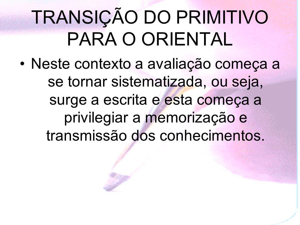 TRANSIÇÃO DO PRIMITIVO PARA O ORIENTAL