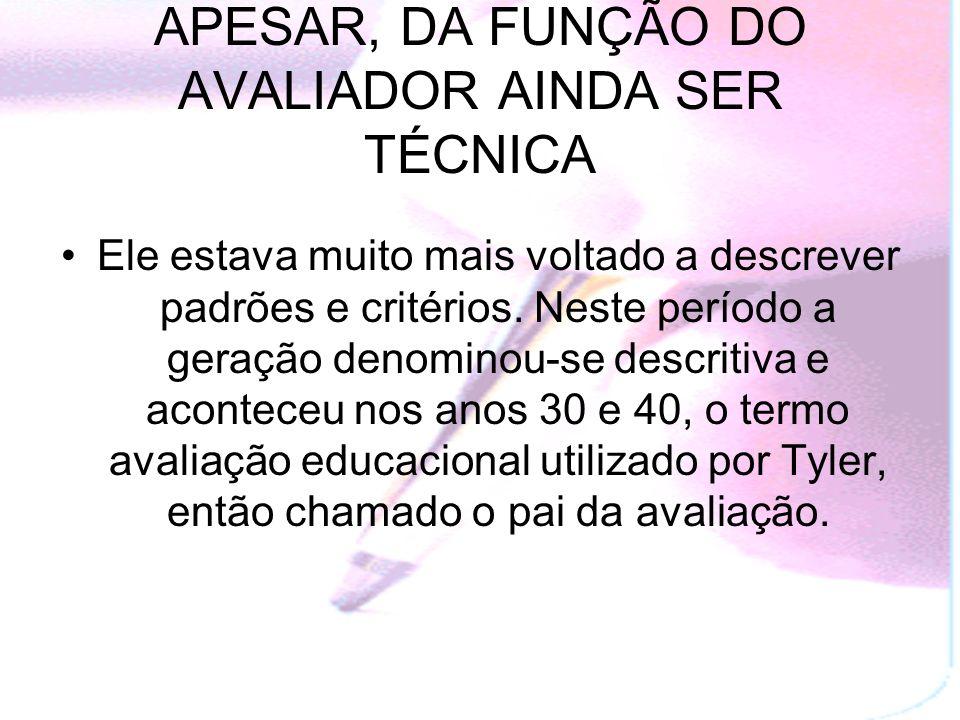 APESAR, DA FUNÇÃO DO AVALIADOR AINDA SER TÉCNICA