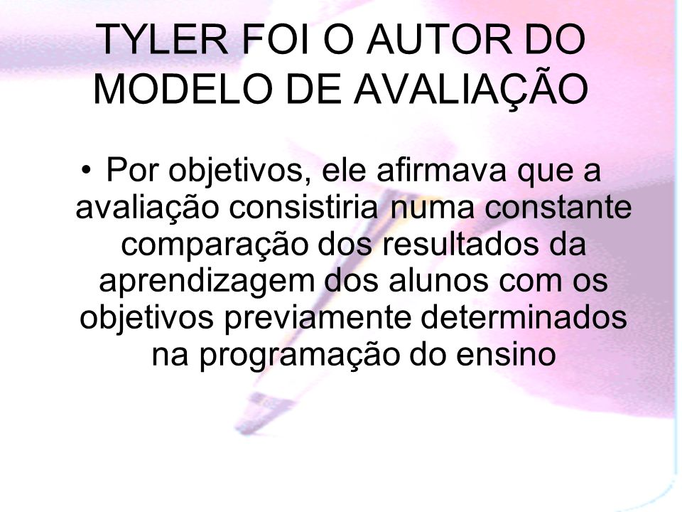 TYLER FOI O AUTOR DO MODELO DE AVALIAÇÃO
