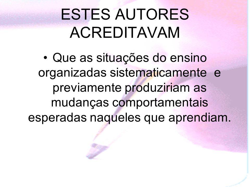 ESTES AUTORES ACREDITAVAM