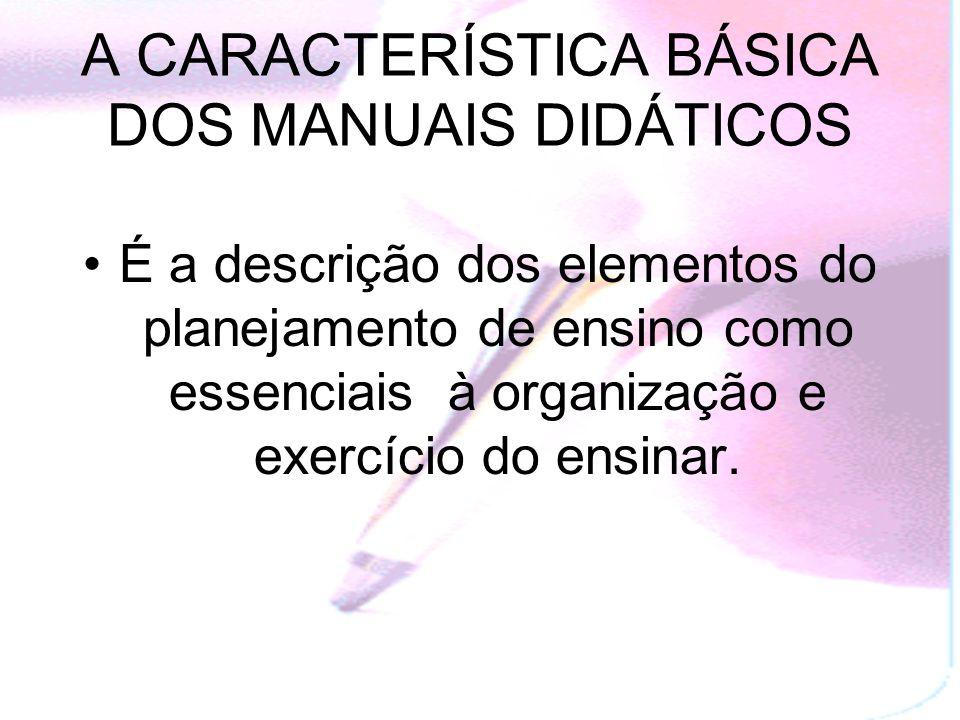 A CARACTERÍSTICA BÁSICA DOS MANUAIS DIDÁTICOS