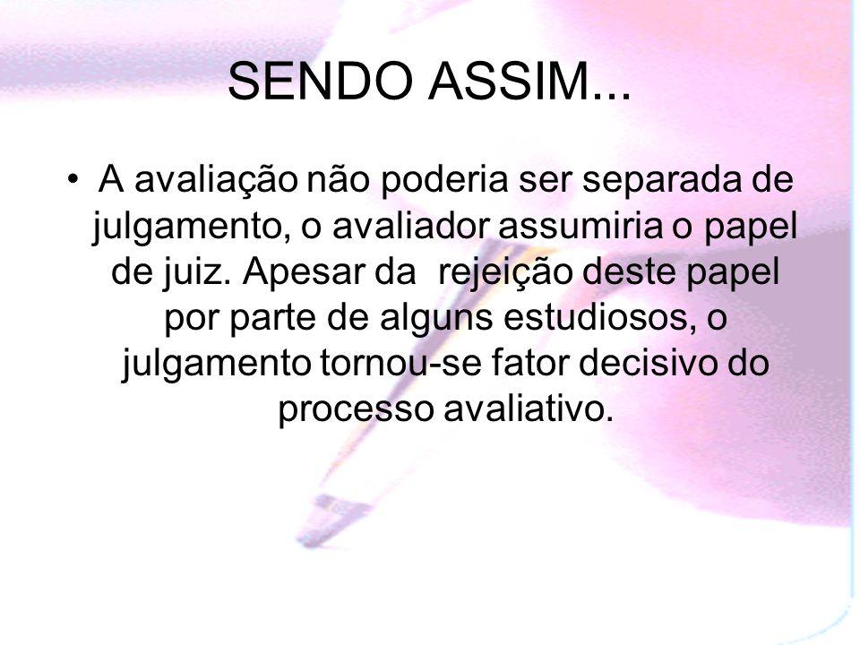 SENDO ASSIM...