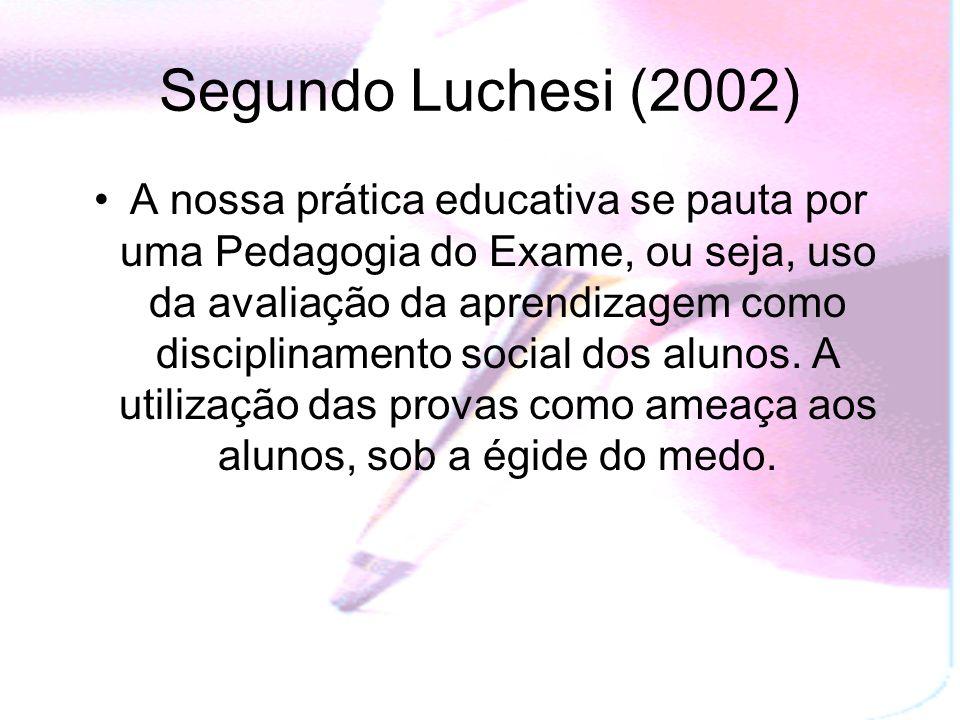 Segundo Luchesi (2002)