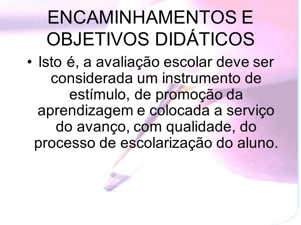 ENCAMINHAMENTOS E OBJETIVOS DIDÁTICOS