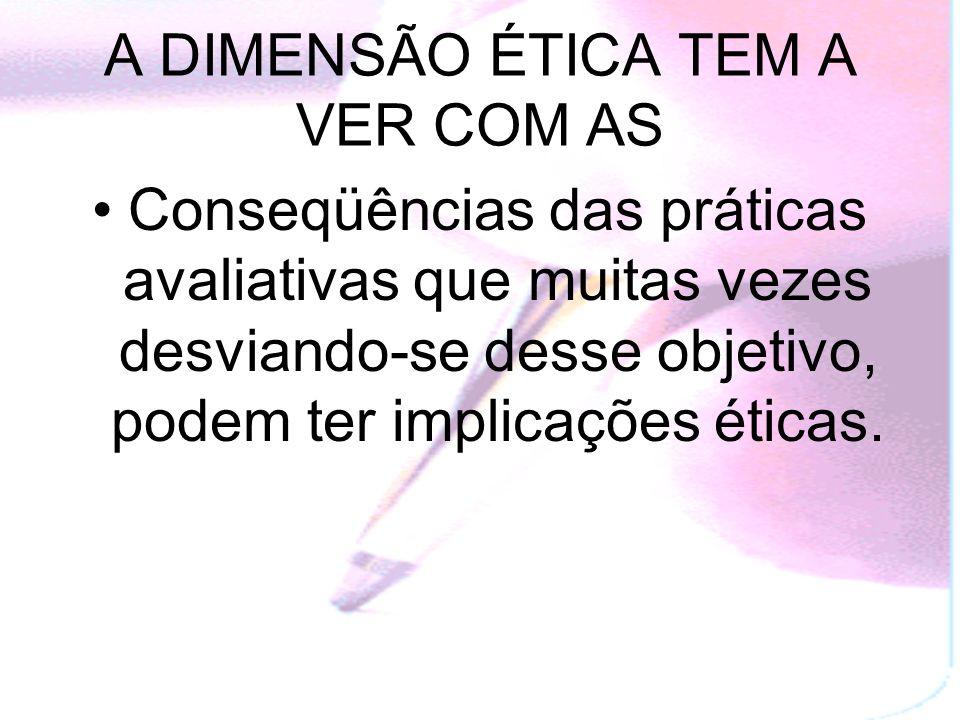 A DIMENSÃO ÉTICA TEM A VER COM AS