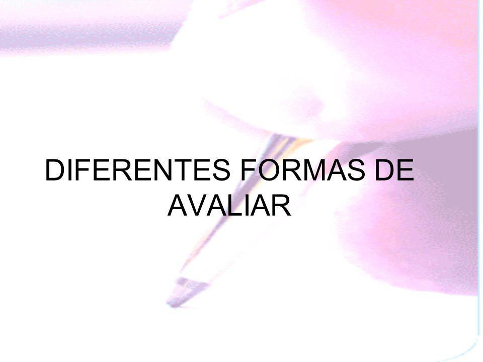 DIFERENTES FORMAS DE AVALIAR