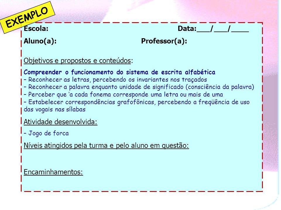 EXEMPLO Escola: Data:___/___/____ Aluno(a): Professor(a):