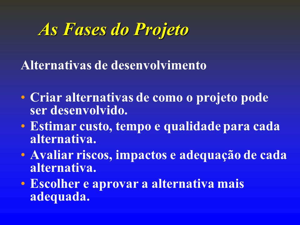 As Fases do Projeto Alternativas de desenvolvimento