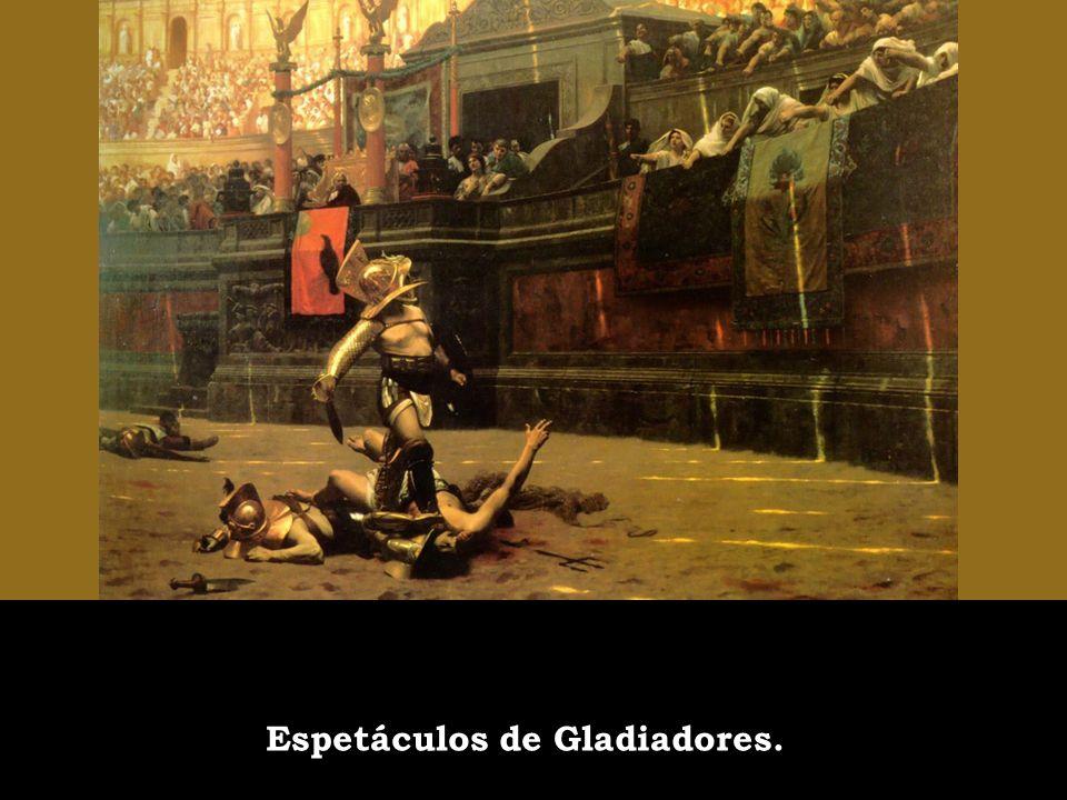 Espetáculos de Gladiadores.