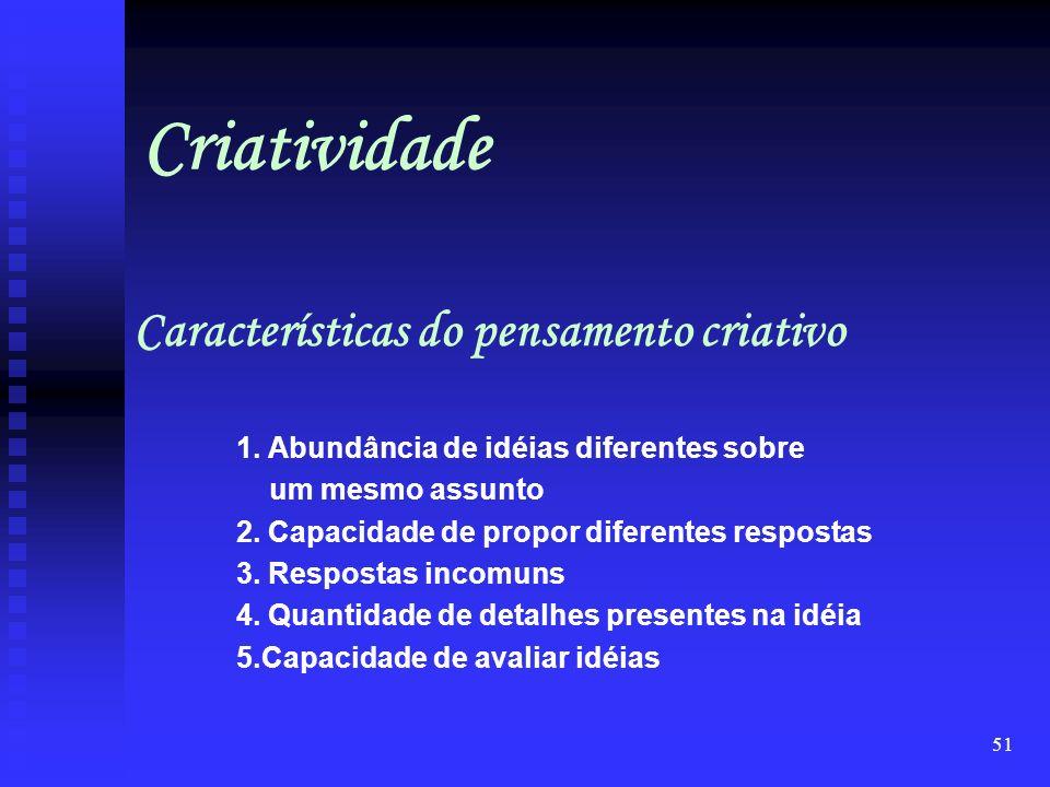 Criatividade Características do pensamento criativo