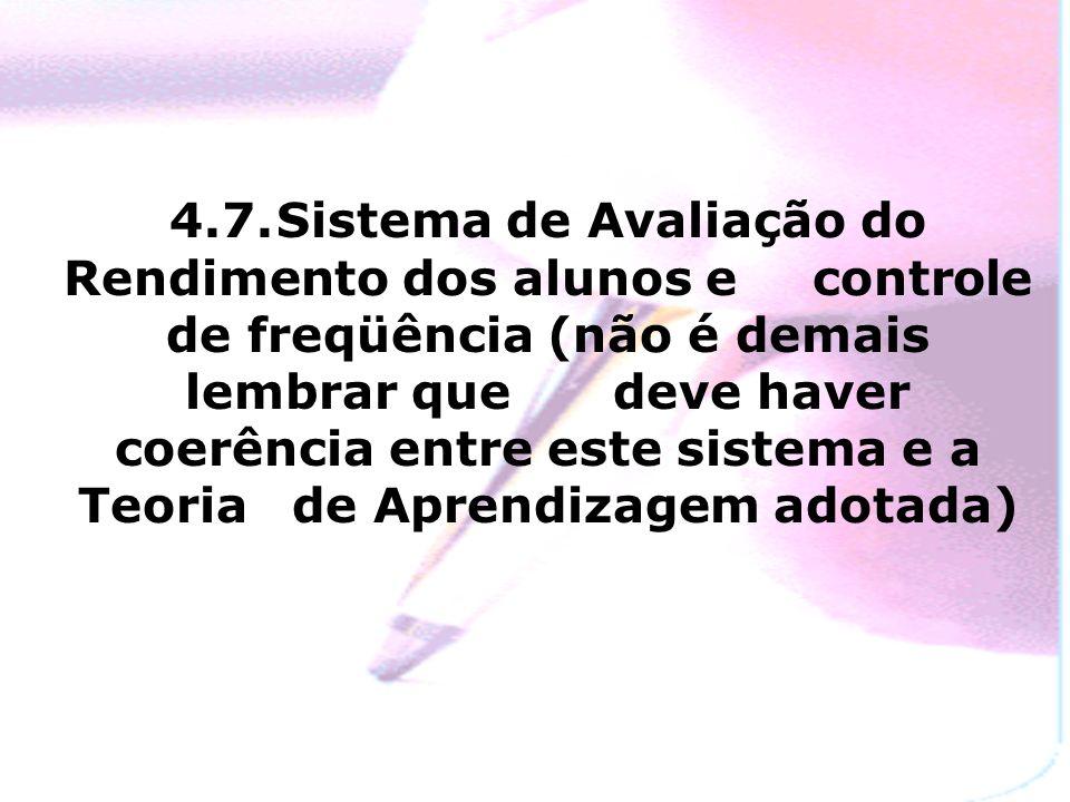 4. 7. Sistema de Avaliação do Rendimento dos alunos e