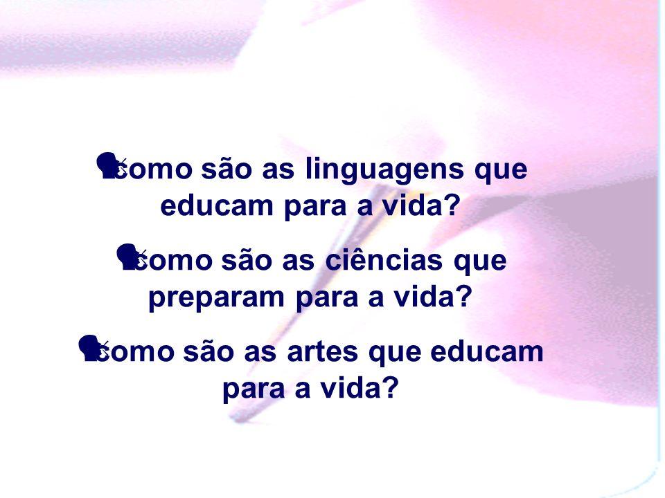 como são as linguagens que educam para a vida
