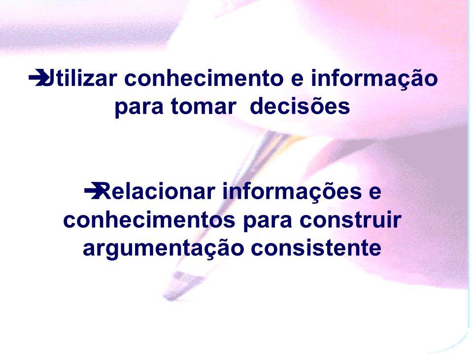 Utilizar conhecimento e informação para tomar decisões