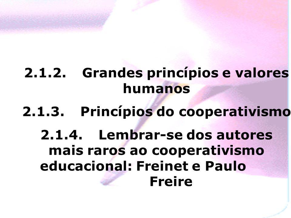 2.1.2. Grandes princípios e valores humanos