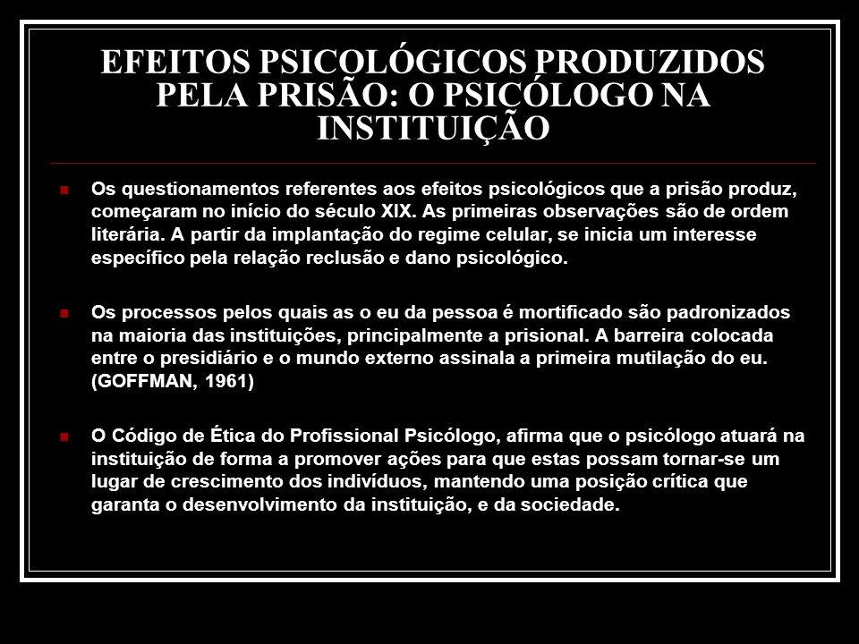 EFEITOS PSICOLÓGICOS PRODUZIDOS PELA PRISÃO: O PSICÓLOGO NA INSTITUIÇÃO