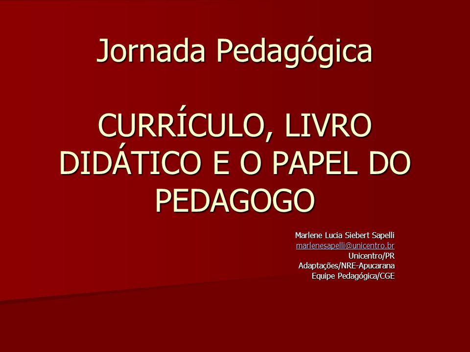 Jornada Pedagógica CURRÍCULO, LIVRO DIDÁTICO E O PAPEL DO PEDAGOGO